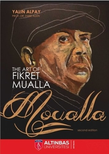 The art of Fikret Mualla: Moualla.: YALIN ALPAY, EMRE