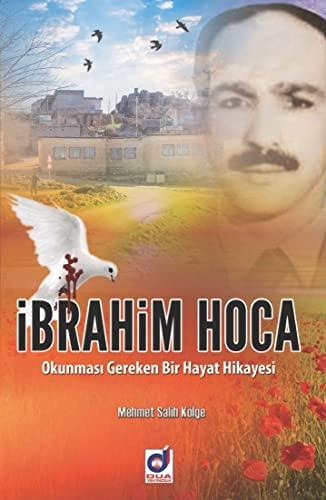 9786052210048: Ibrahim Hoca: Okunmasi Gereken Bir Hayat Hikayesi