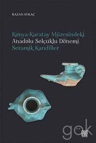 Konya - Karatay muzesindeki Anadolu Selcuklu donemi: AYKAC, RAZAN
