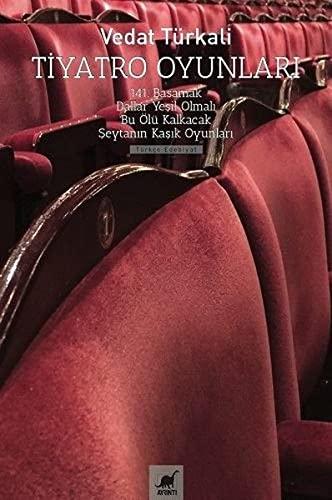 Tiyatro Oyunlari: 141. Basamak, Dallar Yesil Olmali: Türkali, Vedat