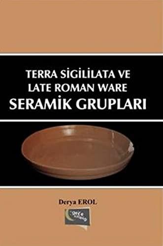 Terra Sigililata Ve Late Roman Ware Seramik: Derya Erol