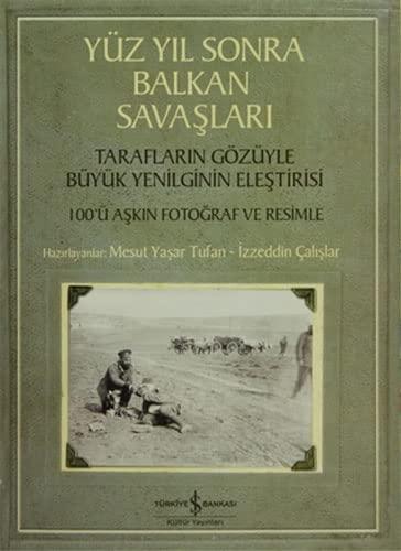 9786053320661: Yuz Yil Sonra Balkan Savaslari