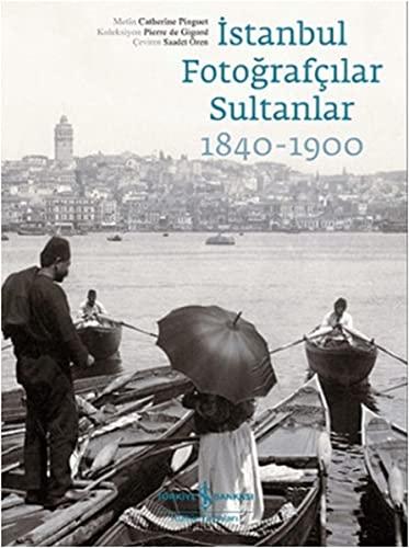 9786053322719: Istanbul Fotografcilar Sultanlar 1840-1900