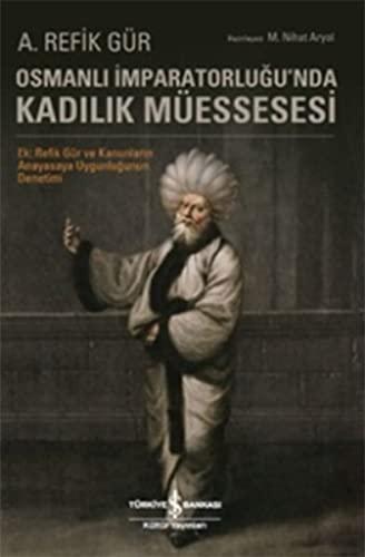 9786053326236: Osmanli Imparatorlugu'nda Kadilik Müessesesi