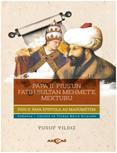 Papa II. Pius'un Fatih Sultan Mehmet'e Mektubu: Yildiz, Yusuf