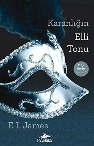 Karanligin Elli Tonu [Turkish] Fifty Shades Darker: E. L. james