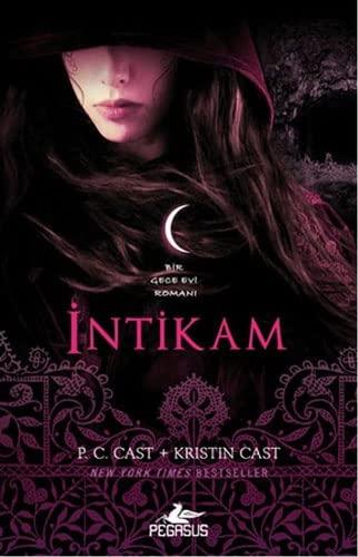 Intikam - Gece Evi Serisi 11. Kitap: Kristin Cast