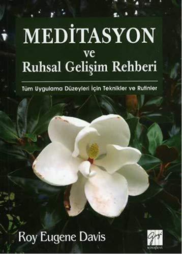 9786053442639: Meditasyon ve Ruhsal Gelişim Rehberi: Tüm Uygulama Düzeyleri için Teknikler ve Rutinler