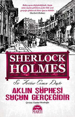 9786053480563: Sherlock Holmes - Akl&#73&#59;n Süphesi Suçun Gerçegidir