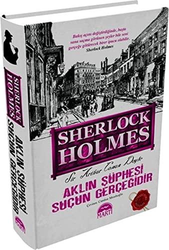 9786053481140: Sherlock Holmes Aklin Süphesi Sucun Gercegidir Ciltli