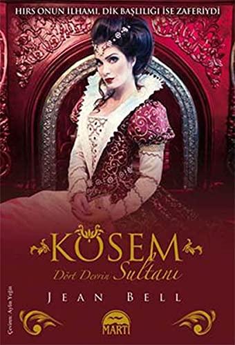 9786053488378: Kösem Sultan: Dört Devrin Sultani - Hirs onun Ilhami, dik basliligi ise zaferiydi