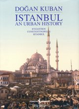 9786053600657: Istanbul: An Urban History: Byzantion, Constantinopolis, Istanbul