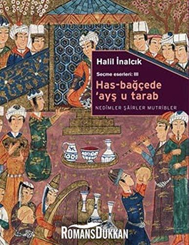 9786053601029: Has-bagcede 'Ays u Tarab: Nedimler, Sairler, Mutribler [Feast at the (Ottoman) Inner Court] (Secme Eserleri [Selected Works], 3)