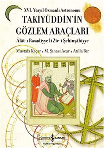 XVI. yuzyil Osmanli astronomu Takiyuddin'in gozlem araclari.: KACAR, MUSTAFA -