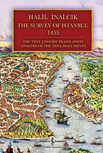 9786053606352: The Survey of Istanbul 1455: The Text, English Translation, Analysis of the Text, Documents