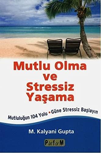 9786053650287: Mutlu Olma Stressiz Yasama