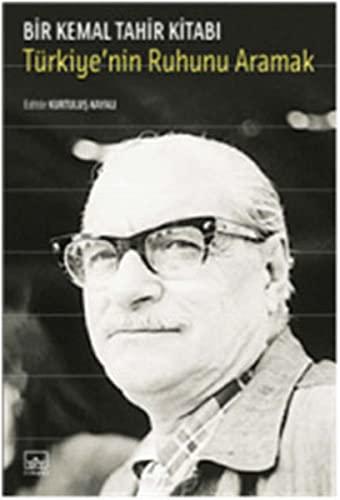 9786053750956: Bir Kemal Tahir Kitabi Türkiye'nin Ruhunu Aramak