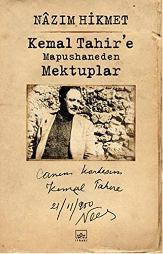 Kemal Tahir'e Mapushaneden Mektuplar: Hikmet, Nazim