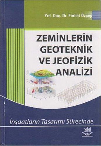 9786053951773: Zeminlerin Geoteknik ve Jeofizik Analizi