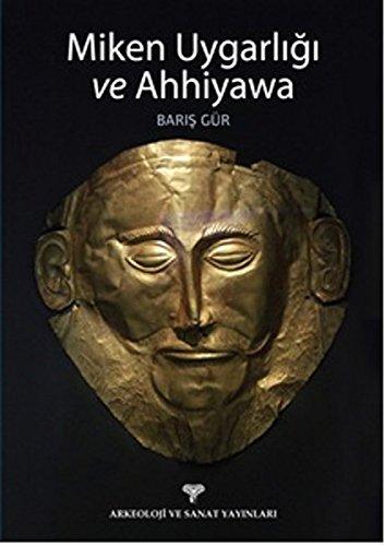 9786053962465: Miken Uygarligi ve Ahhiyawa