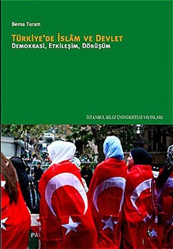 9786053991809: Turkiye'de Islam ve Devlet - Demokrasi, Etkilesim, Donusum