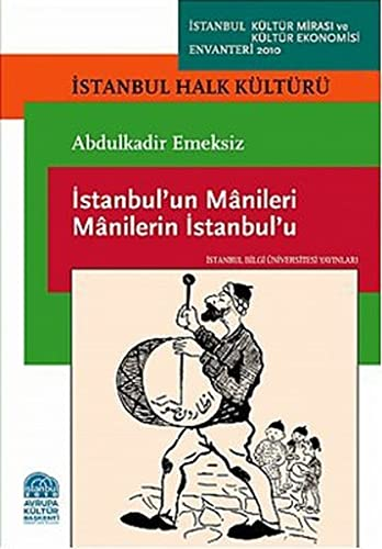 Istanbul'un manileri manilerin Istanbul'u. Istanbul halk kulturu.: EMEKSIZ, ABDULKADIR