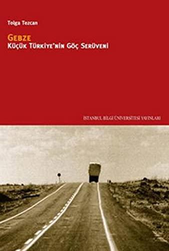 9786053992158: Gebze - Kucuk Turkiye'nin Goc Seruveni