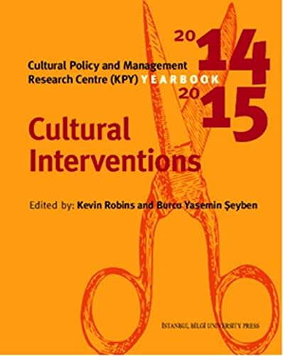 9786053994367: Cultural Interventions - Cultural Policy and Management Research Centre (KPY) Yearbook 2014-2015