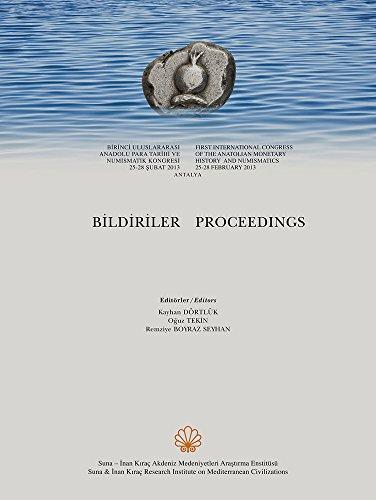9786054018215: First International Congress of the Anatolian Monetary History and Numismatics. Proceedings / Birinci Uluslararasi Anadolu Para Tarihi ve Numismatik ... (English, French, German and Turkish Edition)