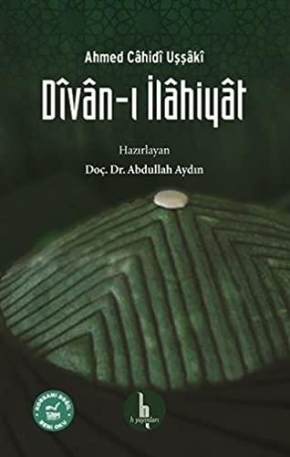 Dîvân-i Ilâhiyât: Ussâkî, Ahmed Câhidi