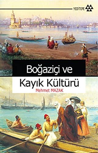 9786054052332: Bogazici ve Kayik Kulturu