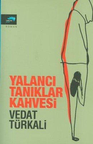 Yalanci Taniklar Kahvesi: Turkali, Vedat