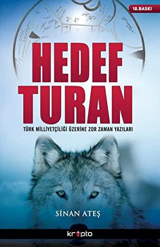 9786054125586: Hedef Turan: Türk Milliyetciligi Üzerine Zor Zaman Yazilari