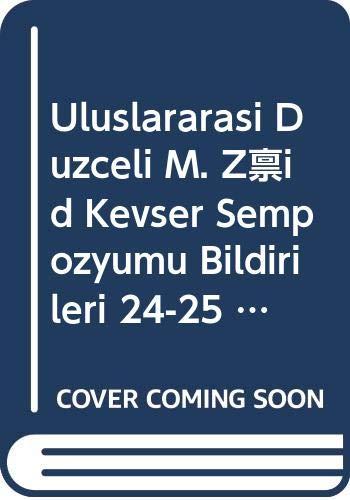 9786054133000: Uluslararasi Duzceli M. Zâhid Kevserî Sempozyumu Bildirileri 24-25 Kasim 2007