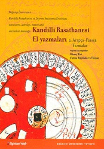 Kandilli Rasathanesi El Yazmalari Cilt 2: Arapça: Fatma Büyükkarci, Yilmaz