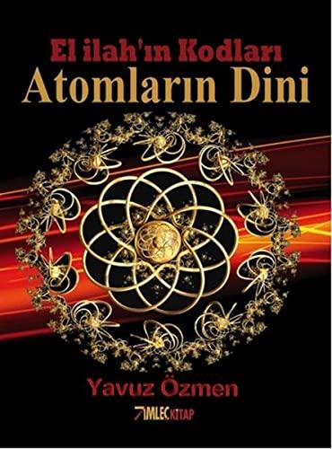 9786054262472: Atomlarin Dini : El Ilah'in Kodlari