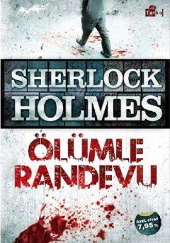 Sherlock Holmes Ölümle Randevu: Ölümle Randevu: Arthur Conan Doyle