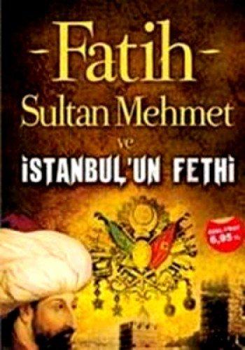 Fatih Sultan Mehmet ve Istanbulun Fethi: Kolektif