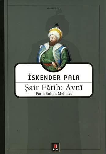 Sair Fâtih: Avnî - Fatih Sultan Mehmet: Pala, Iskender