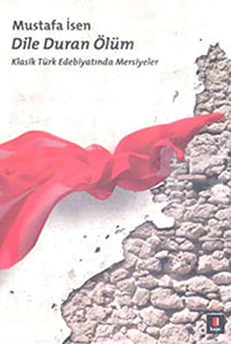 Dile Duran Ölüm - Klasik Türk Edebiyatinda: Isen, Mustafa