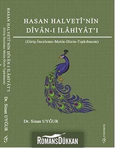 Hasan Halvetî'nin Dîvân-i Ilâhiyât'i (Giris-Inceleme-Metin-Dizin-Tipkibasim): Uygur, Sinan