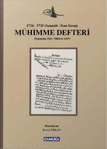 1734-1735 Osmanli-Iran Savasi Mühimme Defteri (Ramazân 1146-Zilhicce: Erkan, Kemal