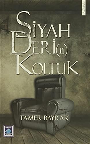 Siyah Deri(n) Koltuk: Tamer Bayrak
