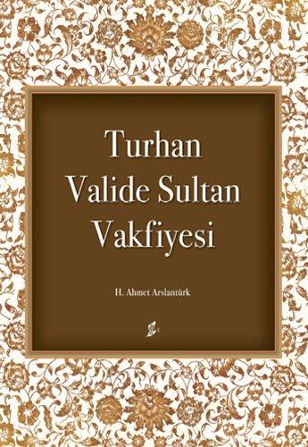 Turhan Valide Sultan Vakfiyesi
