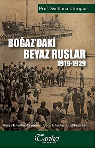 9786054534654: Bogaz'daki Beyaz Ruslar 1919-1929