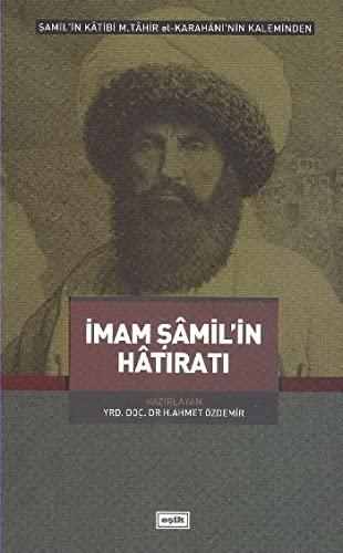 Imam Sâmil'in Hâtirati: Özdemir, H. Ahmet
