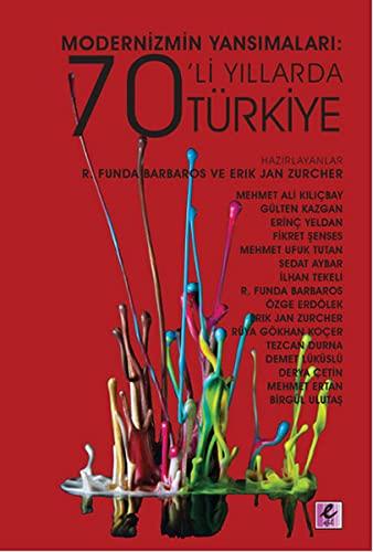 9786054579693: Modernizmin Yansimalari 70'li Yillarda Turkiye