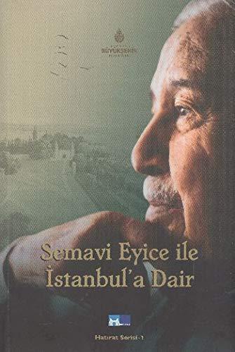 9786054595266: Semavi Eyice ile Istanbul'a Dair