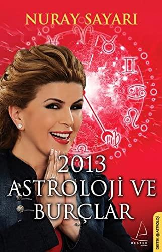 9786054607853: 2013 Astroloji ve Burclar