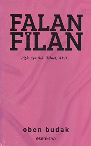 Falan Filan: Ask, Ayrilik, Ihanet, Seks (Paperback): Oben Budak